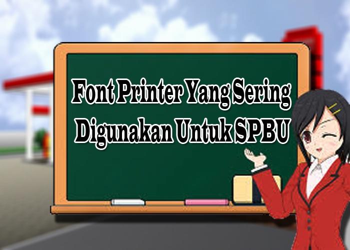 Font Printer Yang Sering Digunakan Untuk Spbu